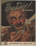 Pay Dirt! San Francisco: The Romance of a Great City by Maury B. Campbell, Ed., Vigilante Publications
